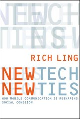New Tech, New Ties - How Mobile Communication is Reshaping Social Cohesion | Rich Ling |