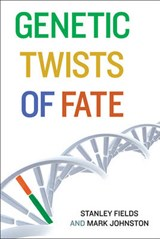 Genetic Twists of Fate | Stanley Fields |