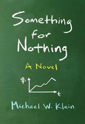 Something for Nothing - A Novel | Michael W. Klein |