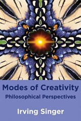 Modes of Creativity - Philosophical Perspectives | Irving Singer |