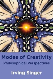 Modes of Creativity | Irving Singer |