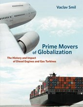 Prime Movers of Globalization | Vaclav Smil |