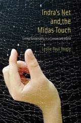 Indra`s Net and the Midas Touch - Living Sustainably in a Connected World | Leslie Paul Thiele |