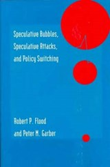 Speculative Bubbles, Speculative Attacks & Policy Policy Switching | Robert P Flood |