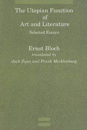 The Utopian Function of Art and Literature - Selected Essays | Bloch |