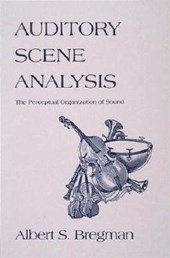 Auditory Scene Analysis - The Perceptual Organization of Sound
