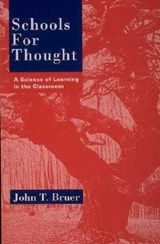 Schools for Thought - A Science of Learning in the  Classroom | John T Bruer |
