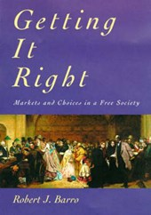 Getting it Right - Markets & Choices in a Free Society