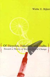 Of Bicycles, Bakelites, and Bulbs | Wiebe E Bijker |
