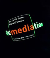 Remediation | Bolter, J. David ; Grusin, Richard |