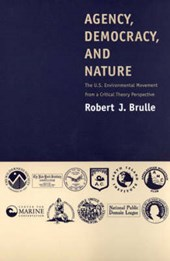 Agency, Democracy & Nature - The US Environmental Movement from a Critical Theory Perspective