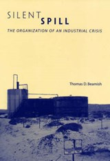 Silent Spill - The Organization for an Industrial Crisis | Td Beamish |