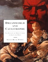 Dreamworld & Catastrophe - The Passing of Mass Utopia in East & West | Susan Buck-Morss |
