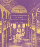Henry Hobson Richardson and the Small Public Library in America