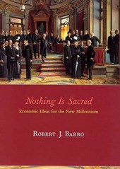 Nothing is Sacred - Economic Ideas for the New Millenium | Robert J Barro |