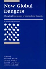 New Global Dangers - Changing Dimensions of International Security | Michael E Brown |