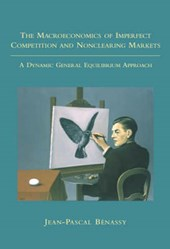 The Macroeconomics of Imperfect Competition and Nonclearing Markets - A Dynamic General Equilibrium Approach