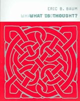 What is Thought? | Eric B Baum |