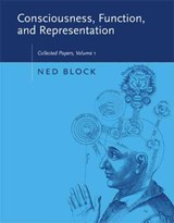 Consciousness, Function and Representation - Collected Papers Volume | Ned Block |