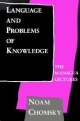 Language Problems of Knowledge - The Managua Lectures | N Chomsky |