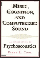 Music, Cognition & Computerized Sound - An Introduction to Psychoacoustics +CD | Perry R. Cook |