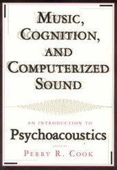Music, Cognition & Computerized Sound - An Introduction to Psychoacoustics +CD
