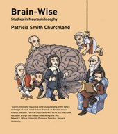 Brain-Wise - Studies in Neurophilosophy | Patricia Smith Churchland |