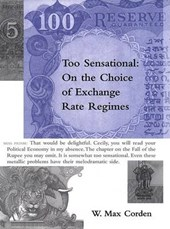 Too Sensational - On the Choice of Exchange Rate Regimes | W Max Corden |