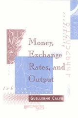 Money, Exchange Rates, and Output | Guillermo Calvo |