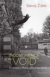 Incontinence of the void | Slavoj (university of Ljubljana Slovenia) Zizek |