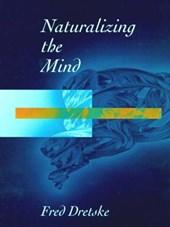 Naturalizing the Mind