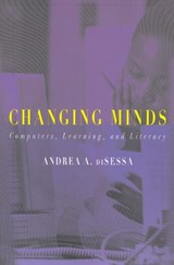 Changing Minds - Computers, Learning & Literacy | Andrea A Disessa |