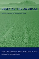 Greening the Americas - NAFTA's Lessons for Hemispheric Trade | Cl Deere |