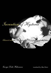 Invention Of Hysteria | Georges Didi Huberman |