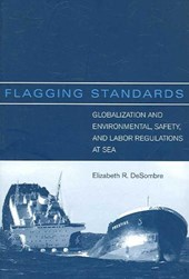 Flagging Standards - Globalization and Environmental, Safety and Labor Regulations at Sea
