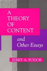 A Theory of Content & Other Essays | Jerry A. Fodor |