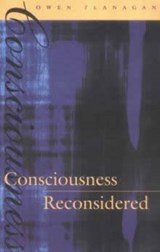 Consciousness Reconsidered | Owen Flanagan |