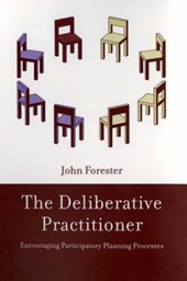 The Deliberative Practioner - Encouraging Participatory Planning Processes