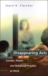 Disappearing Acts - Gender, Power & Relational Practice at Work