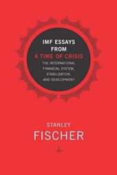IMF Essays from a Time of Crisis - The International Financial System, Stabilization and Development | Stanley Fischer |