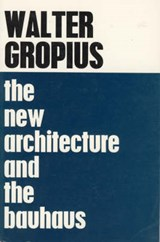 The New Architecture and the Bauhaus | Walter Gropius |