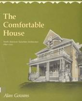 The Comfortable House - North American Suburban Architecture 1890-1930