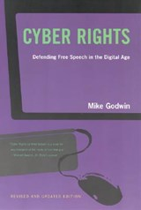 Cyber Rights - Defending Free Speech in the Digital Age | Mike Godwin |