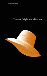 Thermal Delight in Architecture | Lisa Heschong |