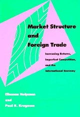 Market Structure & Foreign Trade - Increase Returns Imperfect Competition | E Helpman |