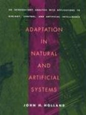 Adaptation in Natural & Artificial Systems - An Introductory Analysis with Application to Biology, Control, and Artificial Intelligence | John H. Holland |