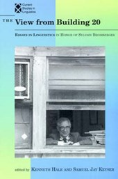 The View From Building 20: Essays in Linguistics In Honor of Sylvain Bromberger | Kenneth Hale |