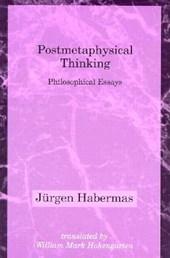 Postmetaphysical Thinking - Philosophical Essays