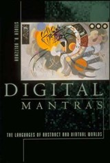 Digital Mantras - The Languages of Abstract & Virtual Worlds (Paper) | Steven R. Holtzman |