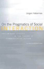 On the Pragmatics of Social Interaction - Preliminary Studies in the Theory of Communicative Action